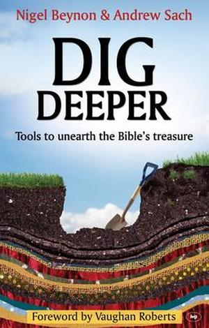 Dig Deeper by Nigel Beynon and Andrew Sach