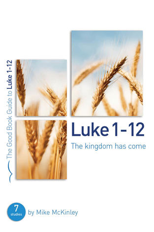Luke 1–12 by Mike McKinley