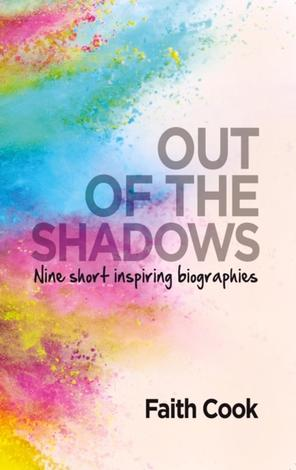 Out of the Shadows by Faith Cook
