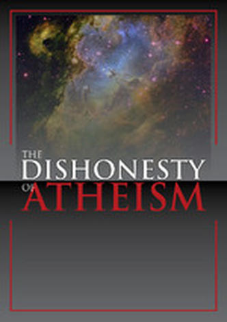 The Dishonesty of Atheism by Roger Carswell