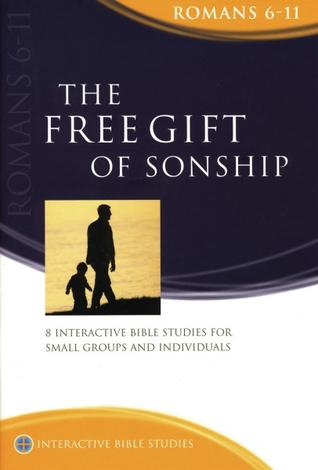 Romans 6-11: The Free Gift of Sonship by Gordon Cheng
