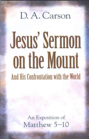 Jesus' Sermon on the Mount by D A Carson
