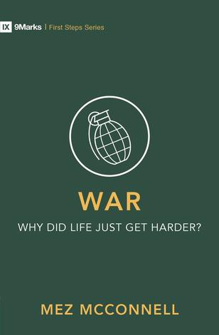 War: Why Did Life Just Get Harder? by Mez McConnell