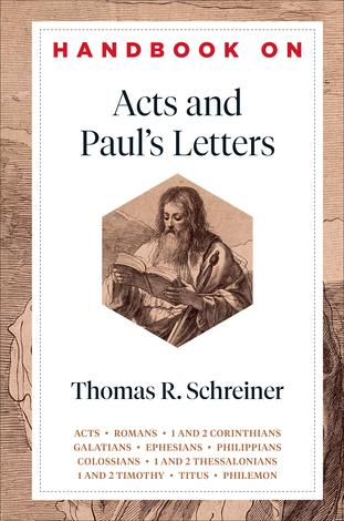 Handbook on Acts and Paul's Letters by Thomas Schreiner