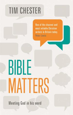 Bible Matters by Tim Chester