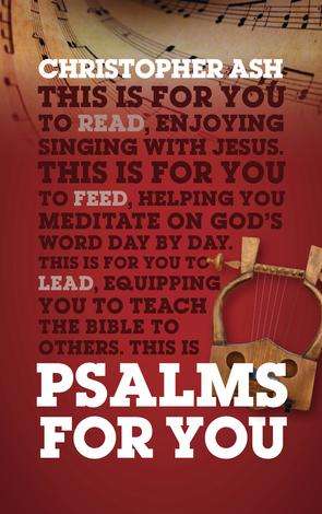 Psalms For You by Christopher Ash