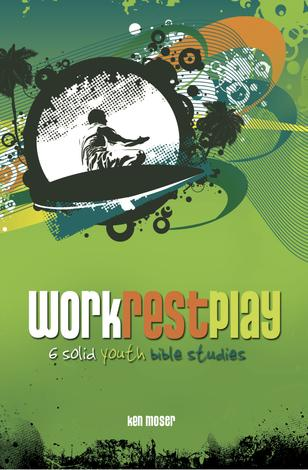 Work Rest Play by Ken Moser