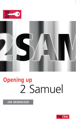 Opening Up 2 Samuel by Jim Newheiser
