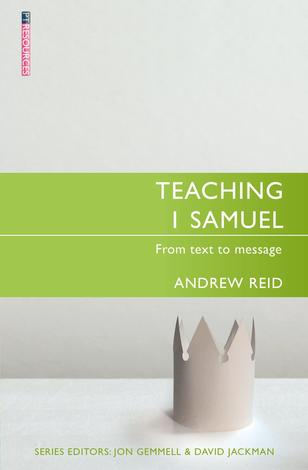 Teaching 1 Samuel by Andrew Reid