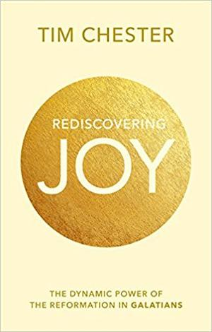 Rediscovering Joy by Tim Chester