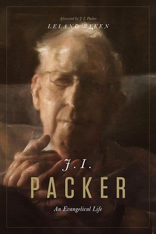 J. I. Packer by Leland Ryken