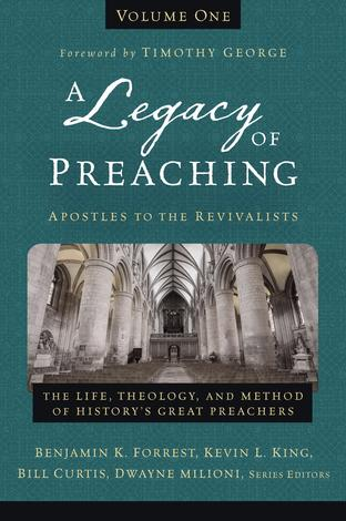A Legacy of Preaching by Benjamin K Forrest, Kevin L King, Bill Curtis and Dwayne Milioni
