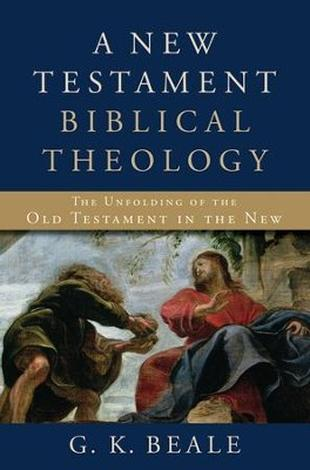 New Testament Biblical Theology by Greg Beale