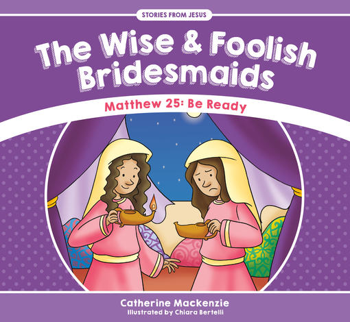 The Wise and Foolish Bridesmaids by Catherine Mackenzie
