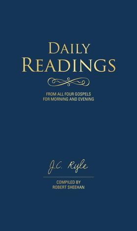 Daily Readings From All Four Gospels by J C Ryle