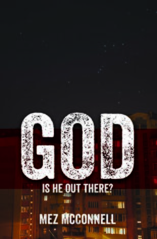 God Is He Out There? by Mez McConnell