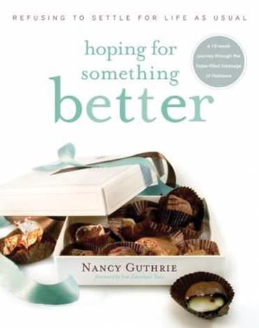 Hoping for Something Better ~ Nancy Guthrie by Nancy Guthrie