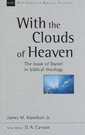 With The Clouds of Heaven by James M Hamilton