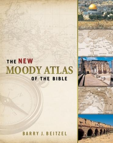 The New Moody Atlas of the Bible by Barry J Beitzel