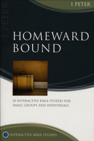 Homeward Bound (1 Peter) [IBS] by Phillip Jensen
