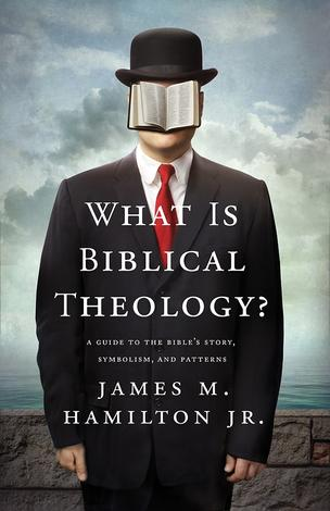 What Is Biblical Theology? (Kindle eBook) by James M Hamilton