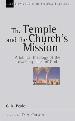 The Temple and The Church's Mission by Greg Beale