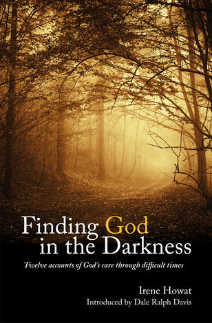 Finding God In The Darkness by Irene Howat