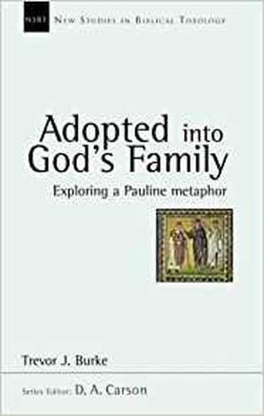 Adopted Into God's Family by Trevor J Burke