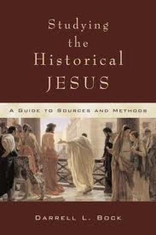Studying The Historical Jesus by Darrell Bock