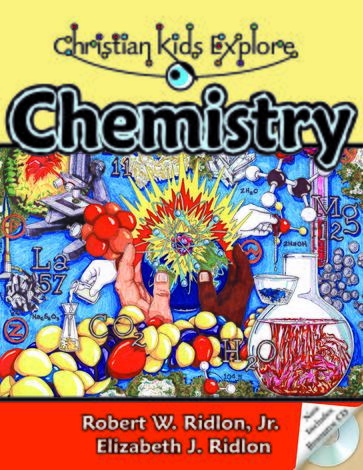 Christian Kids Explore Chemistry (2nd Edition) by