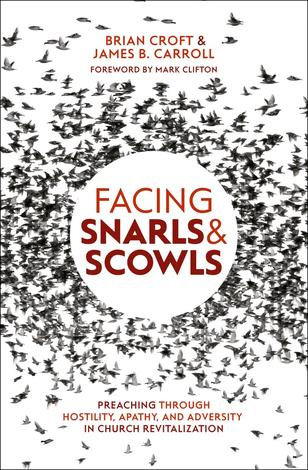 Facing Snarls and Scowls by Brian Croft