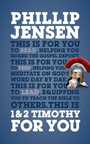 1 & 2 Timothy for You by Phillip Jensen