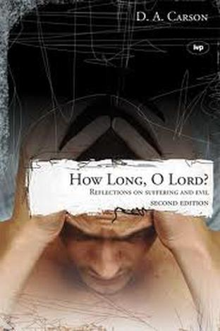 How Long O Lord? by D A Carson