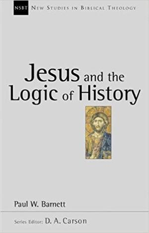 Jesus and The Logic of History by Paul Barnett