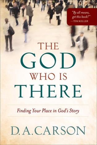 The God Who Is There by D A Carson