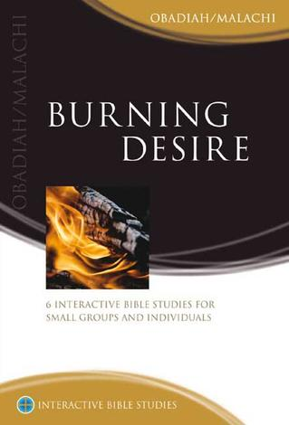 Burning Desire (Obadiah and Malachi) [IBS] by Phillip Jensen