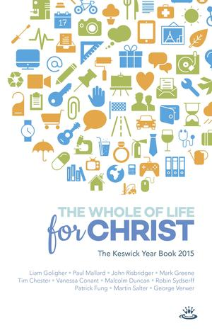 The Whole of Life for Christ by