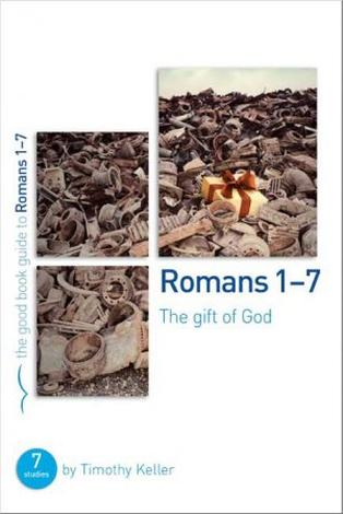 Romans 1-7 [Good Book Guide] by Timothy Keller