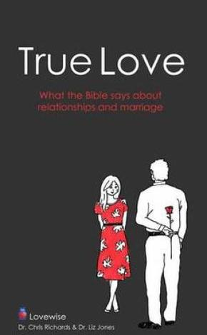 True Love by Dr Chris Richards and Dr Liz Jones