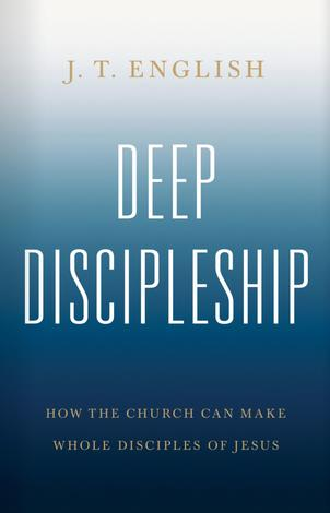 Deep Discipleship by J T English