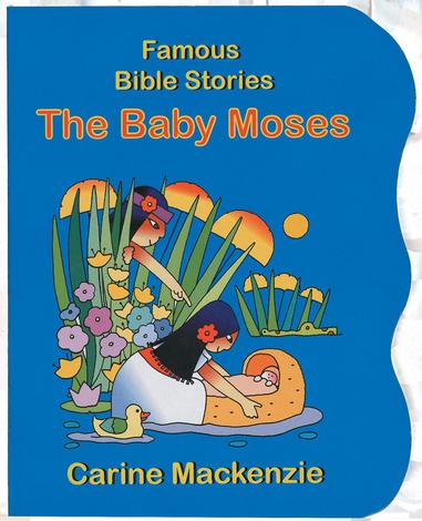 Famous Bible Stories Baby Moses by