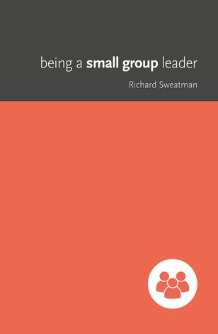 Being a Small Group Leader by Richard  Sweatman