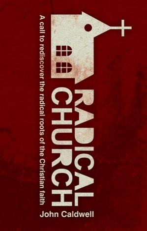 Radical Church by John Caldwell