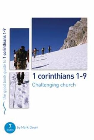 1 Corinthians 1–9 [Good Book Guide] by Mark Dever