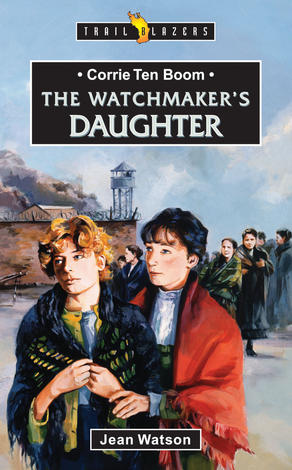 Corrie Ten Boom Watchmaker's Daughter by Jean Watson
