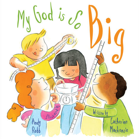 My God Is So Big by Catherine Mackenzie