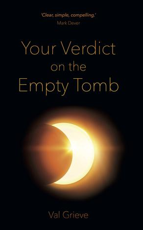 Your Verdict on the Empty Tomb by Val Grieve