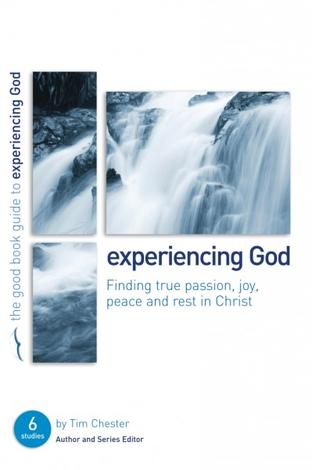 Experiencing God [Good Book Guide] by Tim Chester