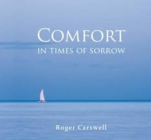 Comfort in Times of Sorrow (New) by Roger Carswell