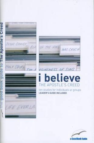 The Apostles' Creed [Good Book Guide] by Tim Chester